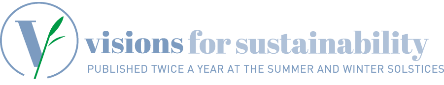 Visions for Sustainability - Published twice a year at the summer and winter solstices